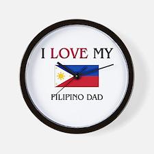 I Love My Filipino Dad Wall Clock