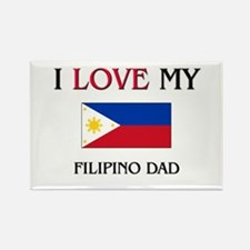 I Love My Filipino Dad Rectangle Magnet