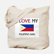 I Love My Filipino Dad Tote Bag