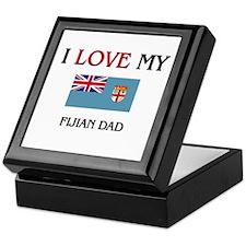 I Love My Fijian Dad Keepsake Box
