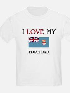 I Love My Fijian Dad T-Shirt