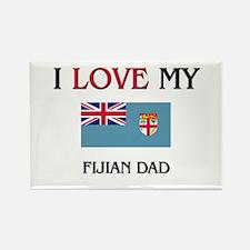 I Love My Fijian Dad Rectangle Magnet