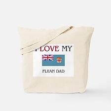 I Love My Fijian Dad Tote Bag
