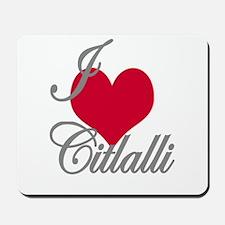 I love (heart) Citlalli Mousepad