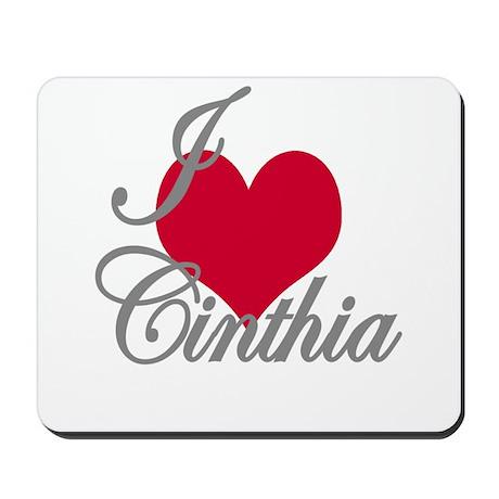 I love (heart) Cinthia Mousepad