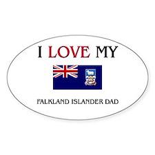 I Love My Falkland Islander Dad Oval Decal