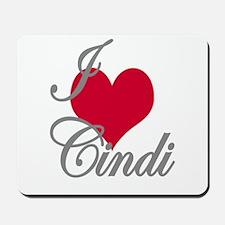 I love (heart) Cindi Mousepad
