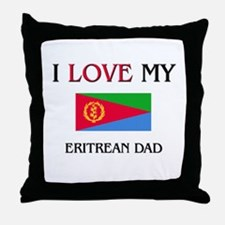 I Love My Eritrean Dad Throw Pillow