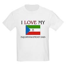I Love My Equatoguinean Dad T-Shirt