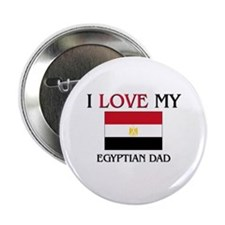 "I Love My Egyptian Dad 2.25"" Button"
