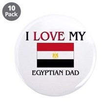 """I Love My Egyptian Dad 3.5"""" Button (10 pack)"""