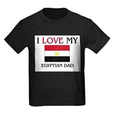 I Love My Egyptian Dad T