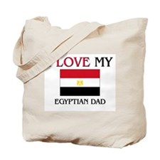 I Love My Egyptian Dad Tote Bag