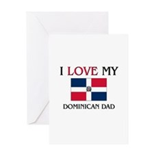 I Love My Dominican Dad Greeting Card