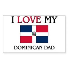 I Love My Dominican Dad Rectangle Decal