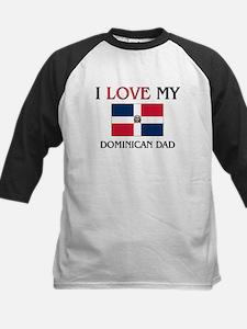 I Love My Dominican Dad Kids Baseball Jersey