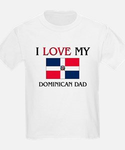 I Love My Dominican Dad T-Shirt