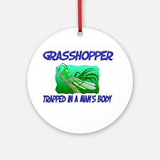 Grasshopper Trapped In A Man's Body Ornament (Roun