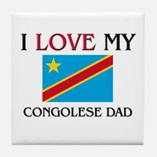 I Love My Congolese Dad Tile Coaster