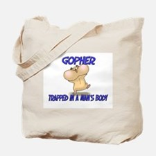Gopher Trapped In A Man's Body Tote Bag