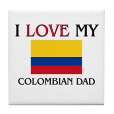 I Love My Colombian Dad Tile Coaster