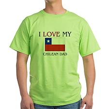 I Love My Chilean Dad T-Shirt