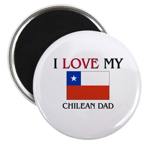 I Love My Chilean Dad Magnet