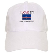 I Love My Baseball Cape Verdean Dad Baseball Cap