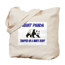 Giant Panda Trapped In A Man's Body Tote Bag