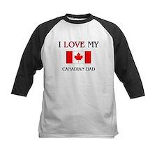 I Love My Canadian Dad Tee