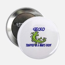 "Gecko Trapped In A Man's Body 2.25"" Button"