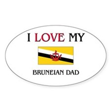 I Love My Bruneian Dad Oval Decal