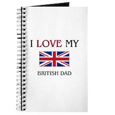 I Love My British Dad Journal