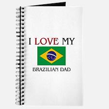 I Love My Brazilian Dad Journal