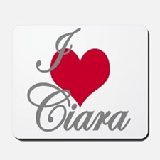 I love (heart) Ciara Mousepad