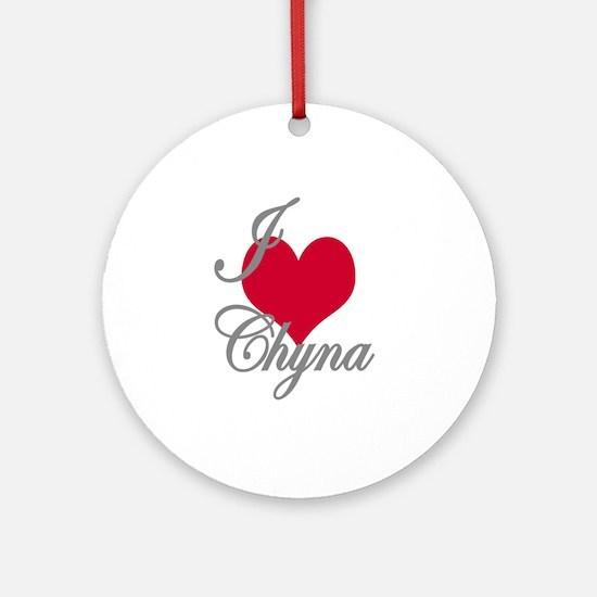 I love (heart) Chyna Ornament (Round)