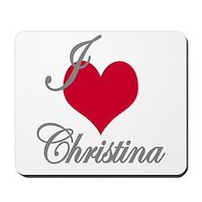 I love (heart) Christina Mousepad
