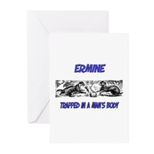 Ermine Trapped In A Man's Body Greeting Cards (Pk