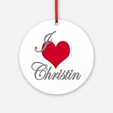 I love (heart) Christin Ornament (Round)