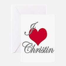 I love (heart) Christin Greeting Card