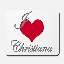 I love (heart) Christiana Mousepad