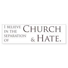 Church and Hate Bumper Bumper Sticker