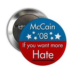 McCain '08 if you want more hate button