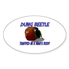 Dung Beetle Trapped In A Man's Body Oval Decal