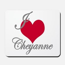 I love (heart) Cheyanne Mousepad