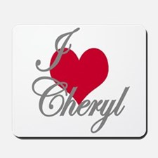I love (heart) Cheryl Mousepad