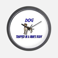 Dog Trapped In A Man's Body Wall Clock