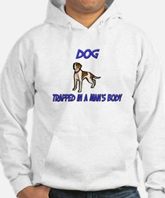Dog Trapped In A Man's Body Hoodie