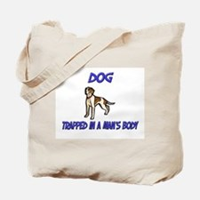 Dog Trapped In A Man's Body Tote Bag