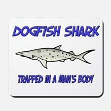 Dogfish Shark Trapped In A Man's Body Mousepad